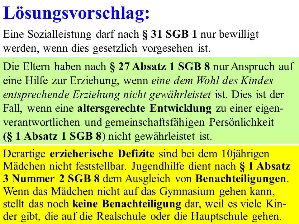 59 Lösungsvorschlag: Eine Sozialleistung darf nach § 31 SGB 1 nur bewilligt werden, wenn dies gesetzlich vorgesehen ist.
