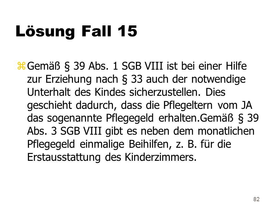 82 Lösung Fall 15 zGemäß § 39 Abs.