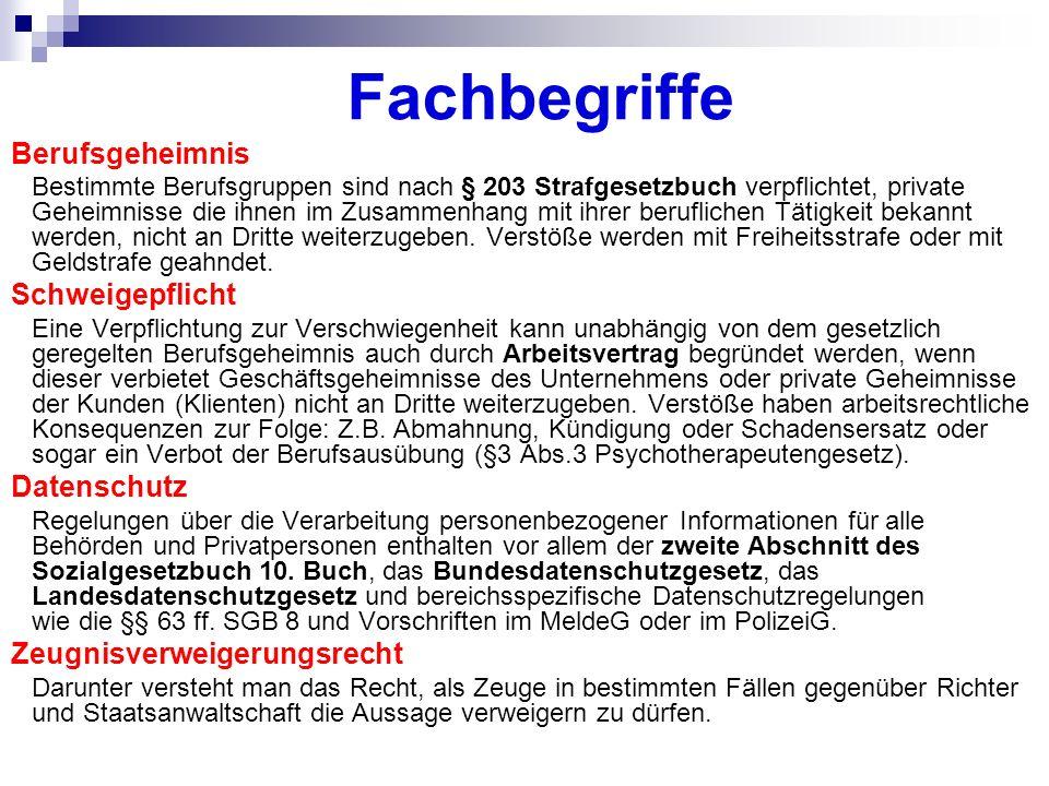 Berufs- geheimnis Schweige- pflicht Zeugnis- verweigerungs- recht Daten- schutz § 203 StGBArbeitsvertrag§§ 67 ff.