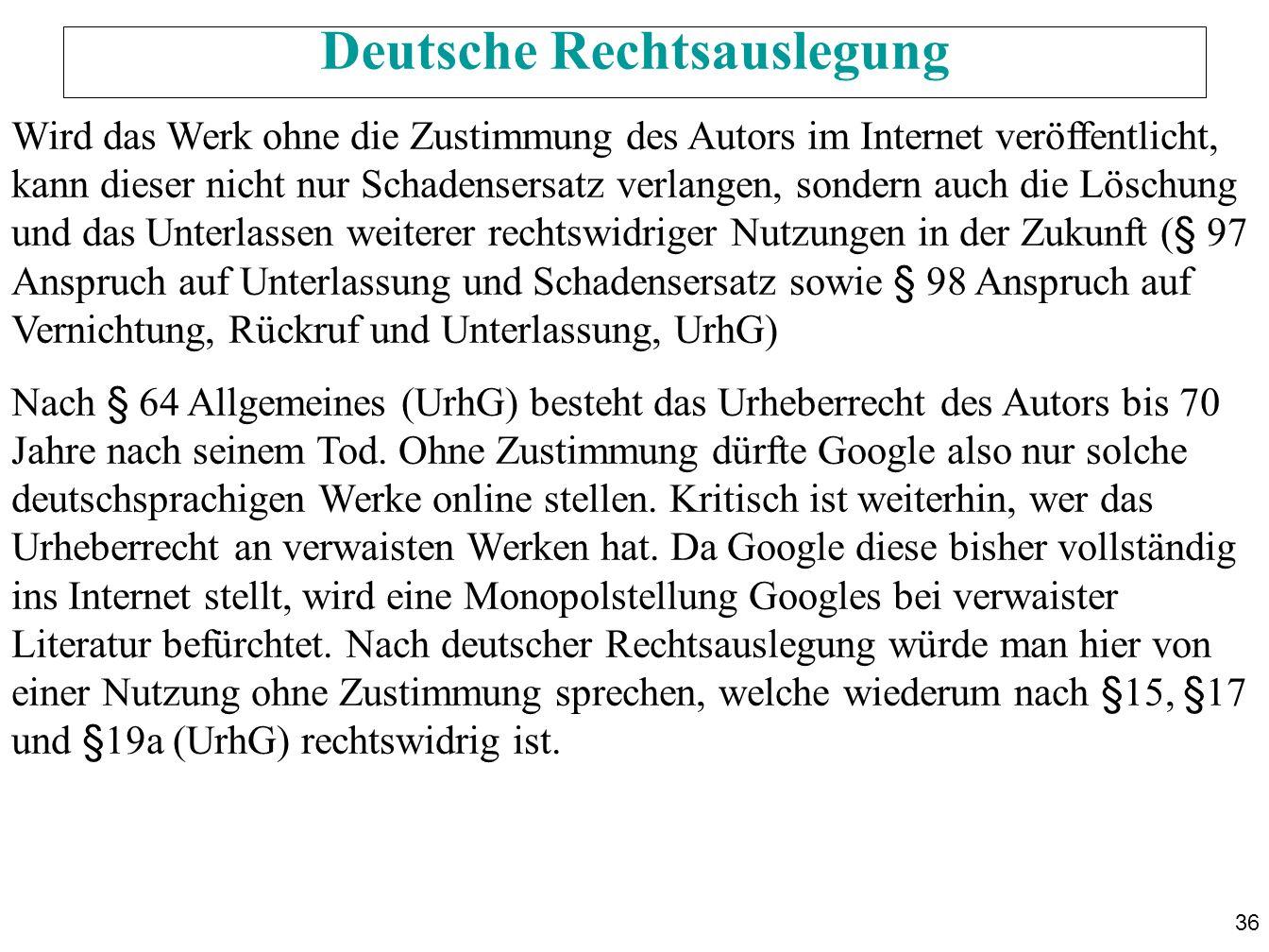 36 Deutsche Rechtsauslegung Wird das Werk ohne die Zustimmung des Autors im Internet veröffentlicht, kann dieser nicht nur Schadensersatz verlangen, s