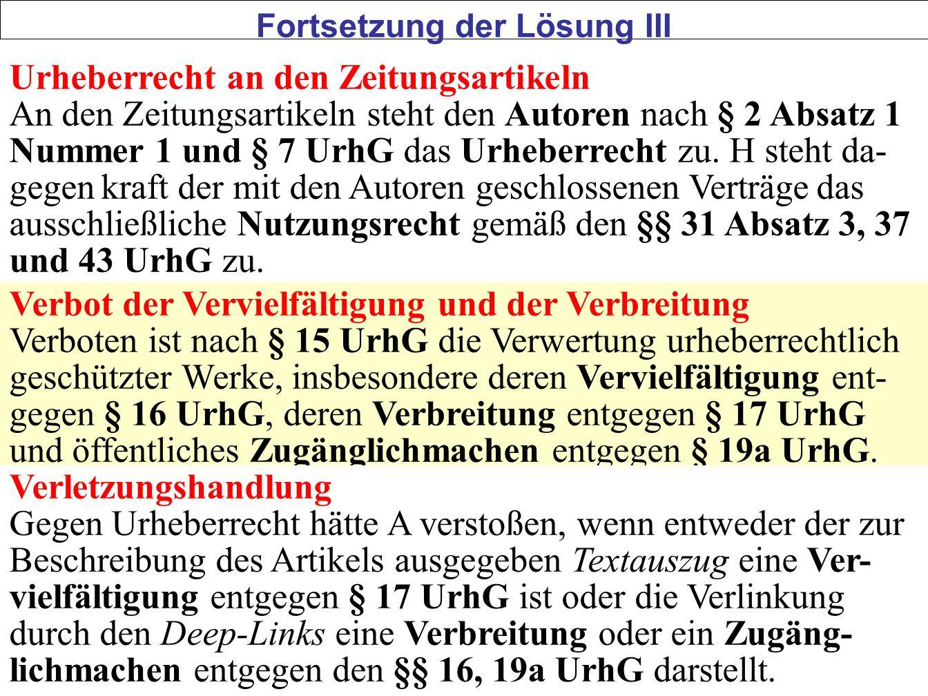 50 Urheberrecht an den Zeitungsartikeln An den Zeitungsartikeln steht den Autoren nach § 2 Absatz 1 Nummer 1 und § 7 UrhG das Urheberrecht zu. H steht
