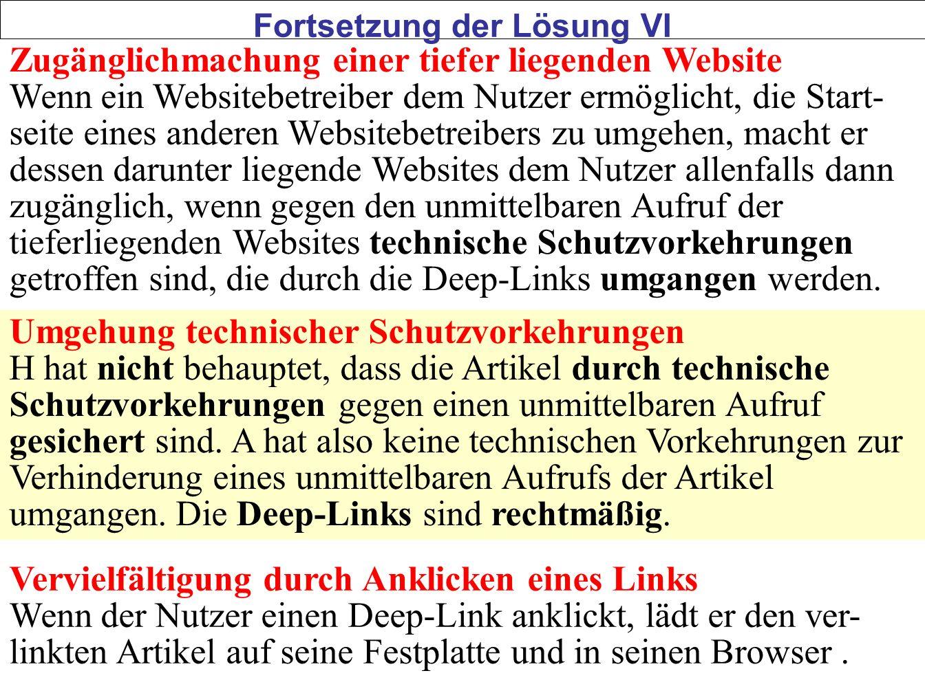 53 Zugänglichmachung einer tiefer liegenden Website Wenn ein Websitebetreiber dem Nutzer ermöglicht, die Start- seite eines anderen Websitebetreibers zu umgehen, macht er dessen darunter liegende Websites dem Nutzer allenfalls dann zugänglich, wenn gegen den unmittelbaren Aufruf der tieferliegenden Websites technische Schutzvorkehrungen getroffen sind, die durch die Deep-Links umgangen werden.
