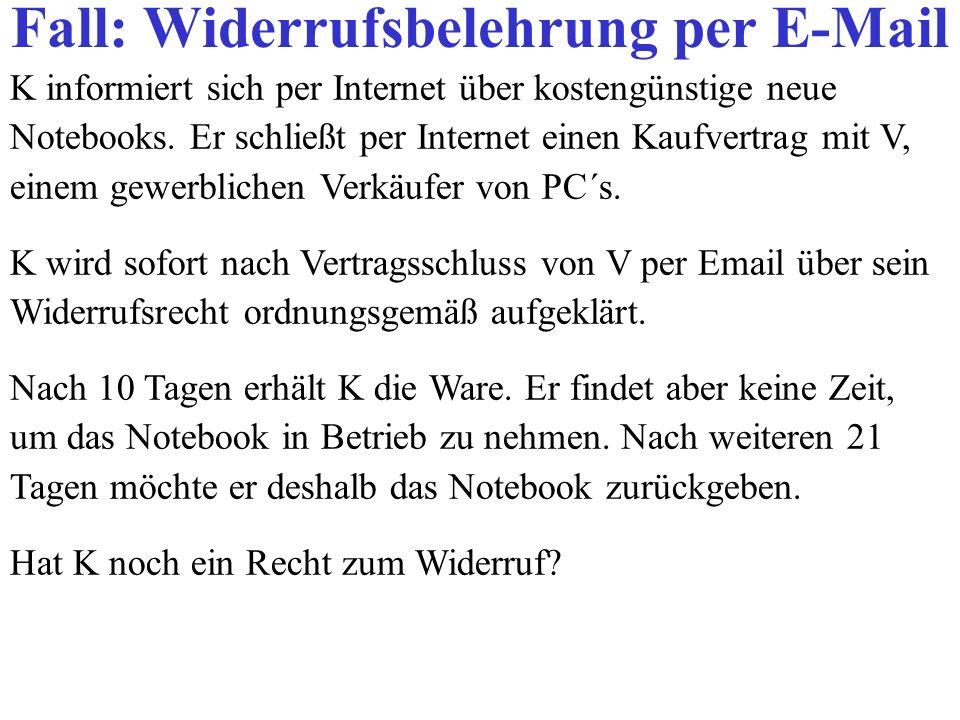 K informiert sich per Internet über kostengünstige neue Notebooks. Er schließt per Internet einen Kaufvertrag mit V, einem gewerblichen Verkäufer von