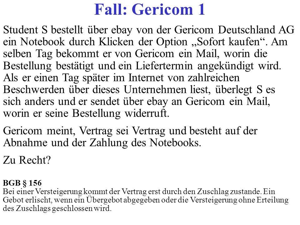 Student S bestellt über ebay von der Gericom Deutschland AG ein Notebook durch Klicken der Option Sofort kaufen. Am selben Tag bekommt er von Gericom