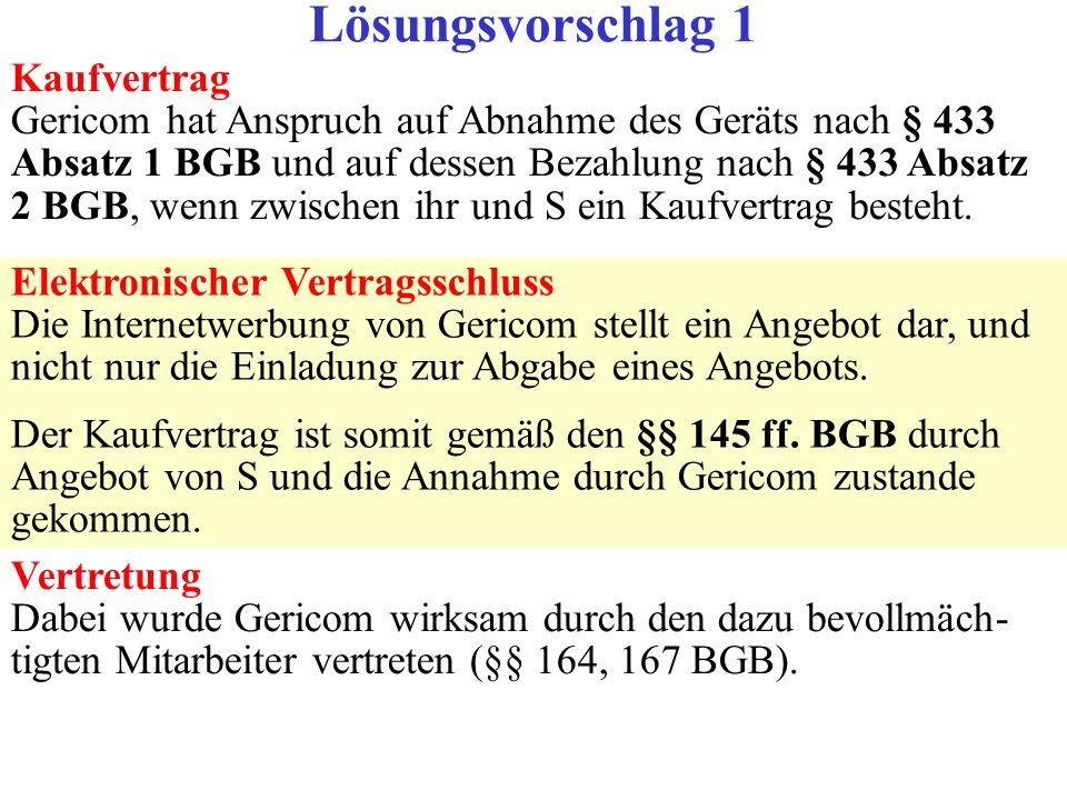 Kaufvertrag Gericom hat Anspruch auf Abnahme des Geräts nach § 433 Absatz 1 BGB und auf dessen Bezahlung nach § 433 Absatz 2 BGB, wenn zwischen ihr un