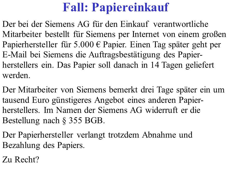 Der bei der Siemens AG für den Einkauf verantwortliche Mitarbeiter bestellt für Siemens per Internet von einem großen Papierhersteller für 5.000 Papie