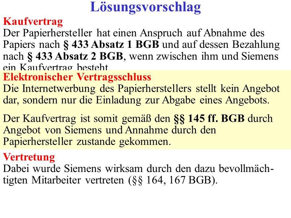 Kaufvertrag Der Papierhersteller hat einen Anspruch auf Abnahme des Papiers nach § 433 Absatz 1 BGB und auf dessen Bezahlung nach § 433 Absatz 2 BGB,
