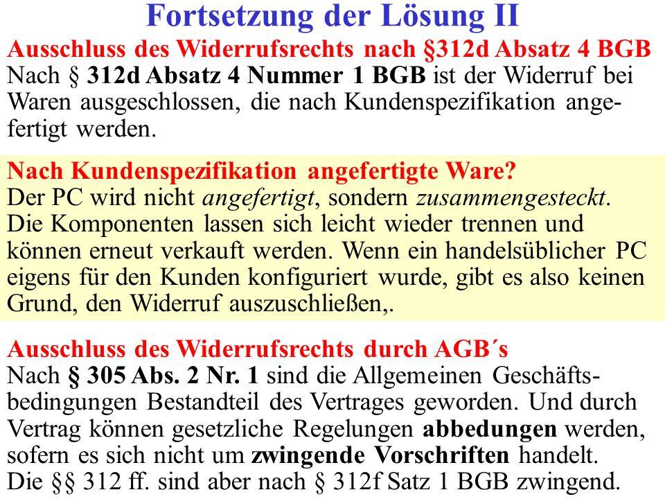 Ausschluss des Widerrufsrechts nach §312d Absatz 4 BGB Nach § 312d Absatz 4 Nummer 1 BGB ist der Widerruf bei Waren ausgeschlossen, die nach Kundenspe