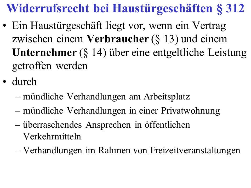 Widerrufsrecht K steht ein Widerrufsrecht nach den §§ 355, 312b BGB zu.