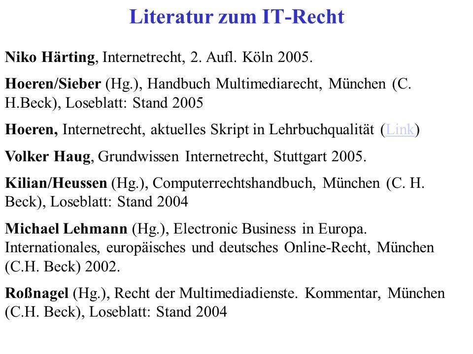 Niko Härting, Internetrecht, 2. Aufl. Köln 2005. Hoeren/Sieber (Hg.), Handbuch Multimediarecht, München (C. H.Beck), Loseblatt: Stand 2005 Hoeren, Int