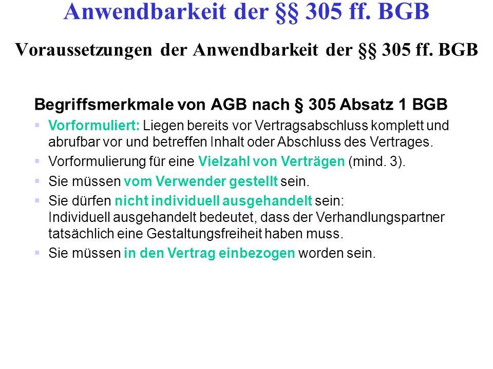 Voraussetzungen der Anwendbarkeit der §§ 305 ff. BGB Begriffsmerkmale von AGB nach § 305 Absatz 1 BGB Vorformuliert: Liegen bereits vor Vertragsabschl