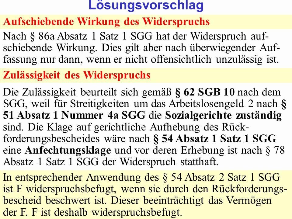 SGB 2 SGB 2 und SGB 12 von Prof. Dr. Klaus Schneider-DanwitzSGB 12 36 Aufschiebende Wirkung des Widerspruchs Nach § 86a Absatz 1 Satz 1 SGG hat der Wi