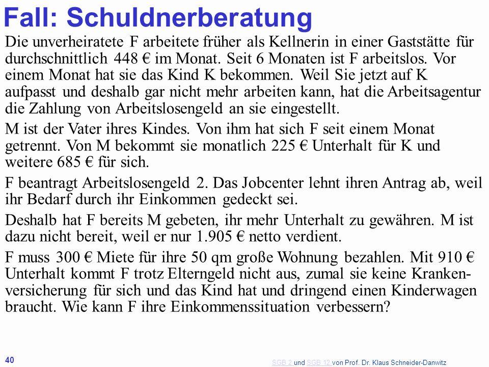 SGB 2 SGB 2 und SGB 12 von Prof. Dr. Klaus Schneider-DanwitzSGB 12 40 Die unverheiratete F arbeitete früher als Kellnerin in einer Gaststätte für durc