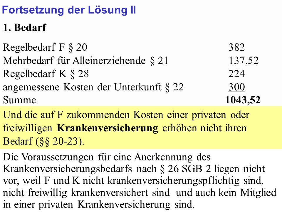 SGB 2 SGB 2 und SGB 12 von Prof. Dr. Klaus Schneider-DanwitzSGB 12 44 1. Bedarf Regelbedarf F § 20382 Mehrbedarf für Alleinerziehende § 21137,52 Regel