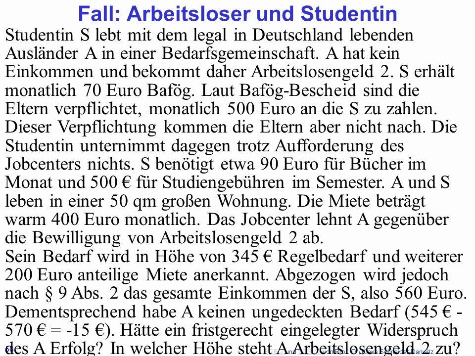 SGB 2 SGB 2 und SGB 12 von Prof. Dr. Klaus Schneider-DanwitzSGB 12 56 Studentin S lebt mit dem legal in Deutschland lebenden Ausländer A in einer Beda
