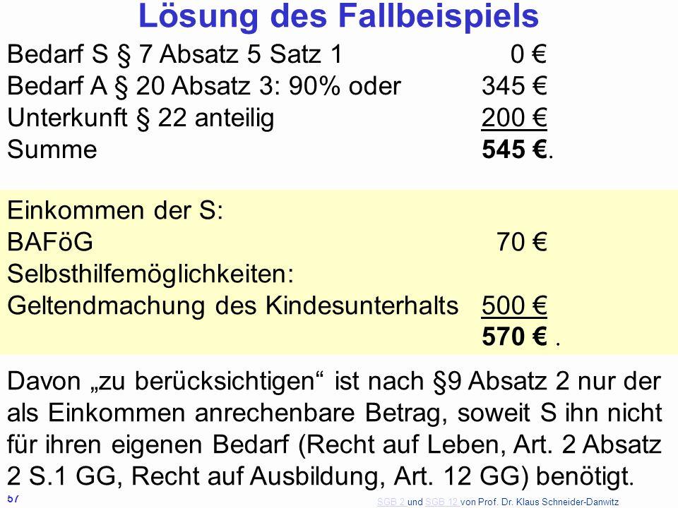 SGB 2 SGB 2 und SGB 12 von Prof. Dr. Klaus Schneider-DanwitzSGB 12 57 Bedarf S § 7 Absatz 5 Satz 1 0 Bedarf A § 20 Absatz 3: 90% oder345 Unterkunft §