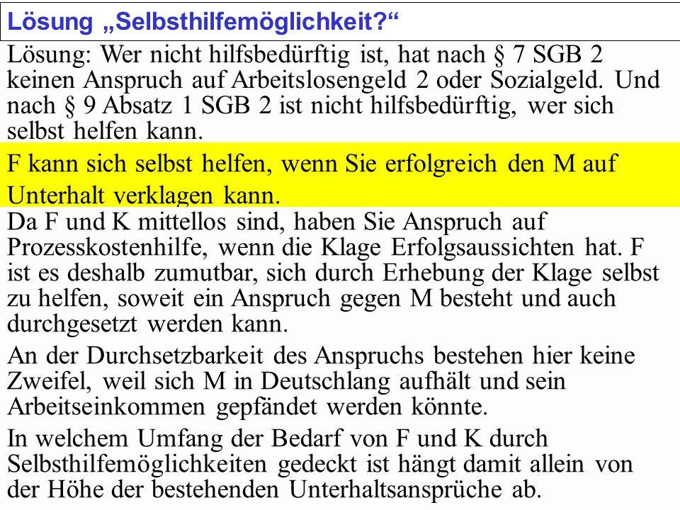 SGB 2 SGB 2 und SGB 12 von Prof. Dr. Klaus Schneider-DanwitzSGB 12 60 Lösung Selbsthilfemöglichkeit? Lösung: Wer nicht hilfsbedürftig ist, hat nach §