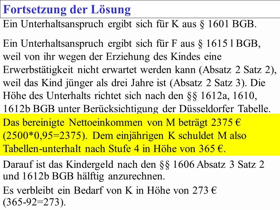 SGB 2 SGB 2 und SGB 12 von Prof. Dr. Klaus Schneider-DanwitzSGB 12 61 Fortsetzung der Lösung Ein Unterhaltsanspruch ergibt sich für K aus § 1601 BGB.