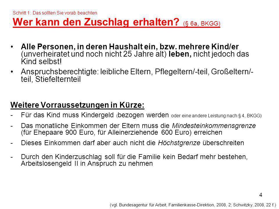 15 Je 10 volle Euro, die das Einkommen der Eltern die Bemessungsgrenze überschreitet, mindert dies den Gesamtkinderzuschlag aller Kinder um 5 Euro.
