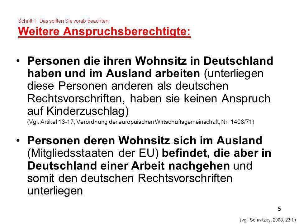 5 Schritt 1: Das sollten Sie vorab beachten Weitere Anspruchsberechtigte: Personen die ihren Wohnsitz in Deutschland haben und im Ausland arbeiten (un