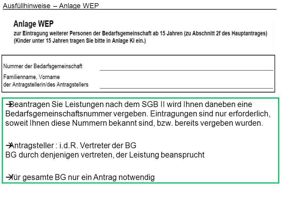 Ausfüllhinweise – Anlage WEP _ eine Kundennummer ist vergeben, falls schon einmal Leistungen nach dem SGB III bezogen wurden.