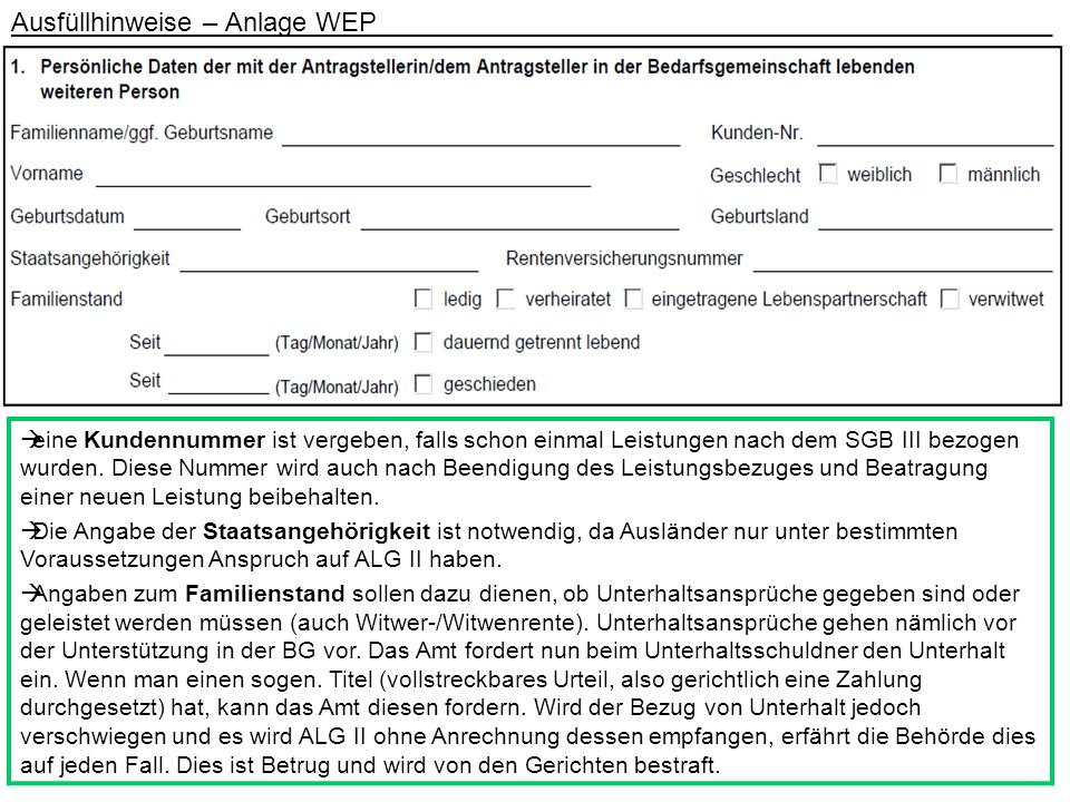 Ausfüllhinweise – Anlage WEP _ 2a) falls mit ja geantwortet wird, gilt dies als weiteres Indiz für das Bestehen einer BG, da davon ausgegangen werden kann, dass ein Angehöriger über 15 Jahre gemeinsam betreut wird.