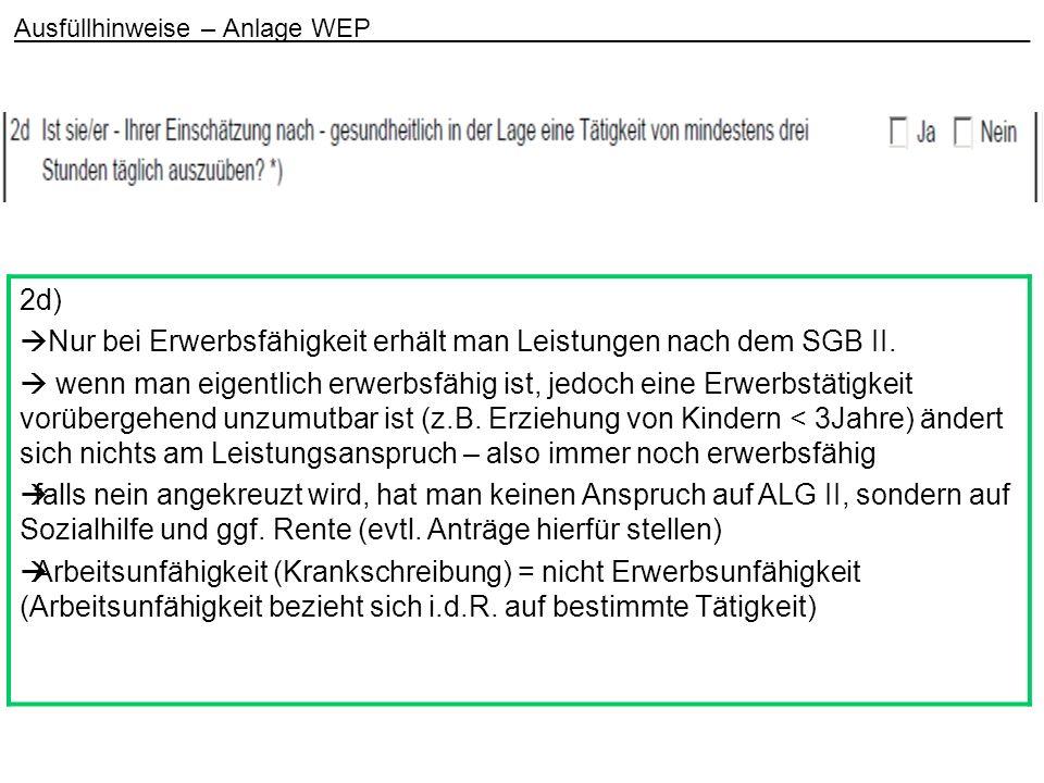 2e) Je nach Fallgestaltung können in Ausbildung Befindliche Anspruch auf ALG II haben.