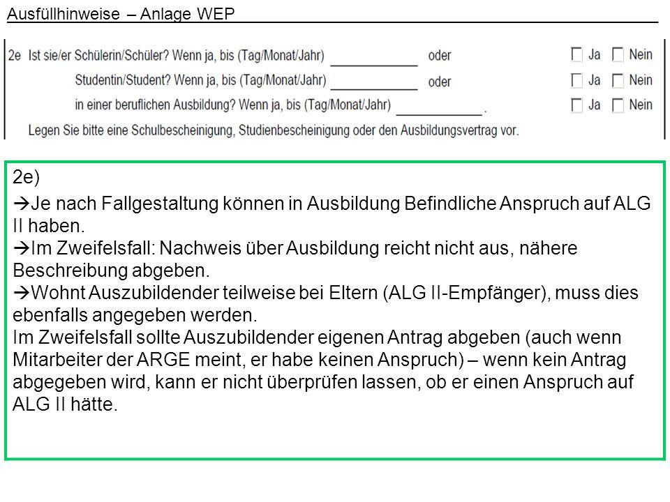 2f) Bei einer länger als 6monatigen Unterbringung in einer stationären Einrichtung, hat man keinen Anspruch auf ALG II.