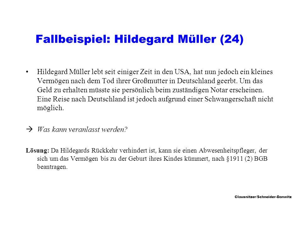Clausnitzer/Schneider-Danwitz Fallbeispiel: Hildegard Müller (24) Hildegard Müller lebt seit einiger Zeit in den USA, hat nun jedoch ein kleines Vermögen nach dem Tod ihrer Großmutter in Deutschland geerbt.