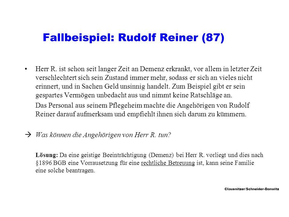 Clausnitzer/Schneider-Danwitz Fallbeispiel: Rudolf Reiner (87) Herr R.