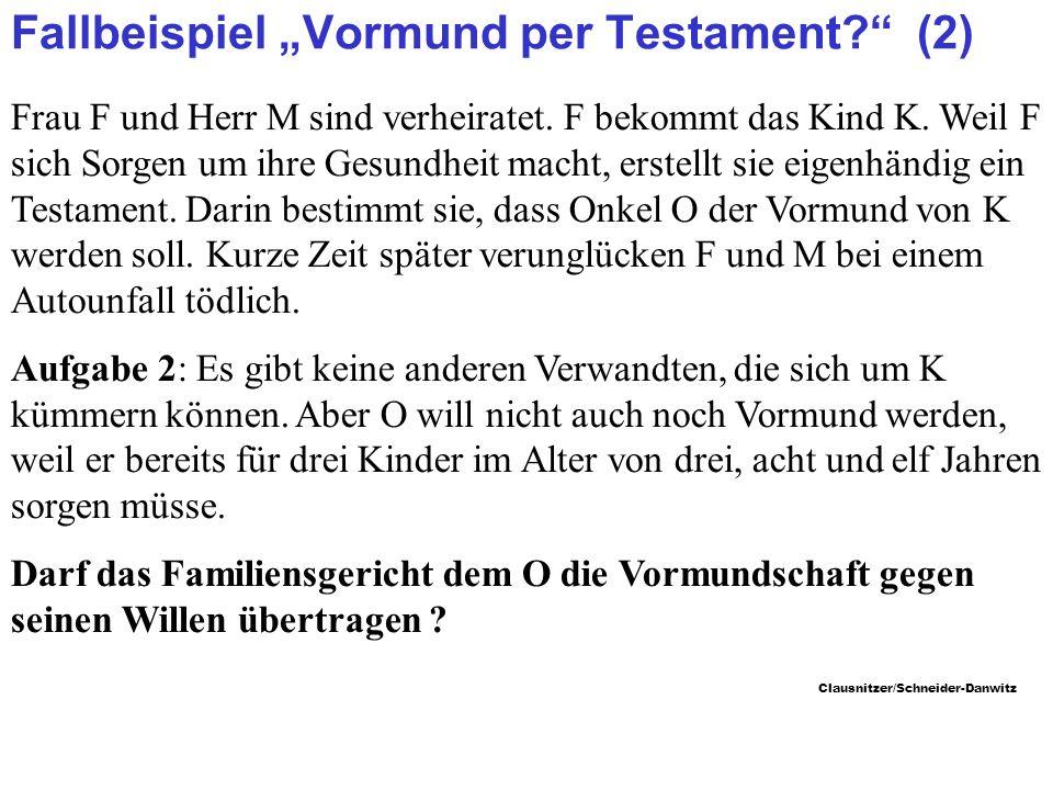 Clausnitzer/Schneider-Danwitz Fallbeispiel Vormund per Testament.