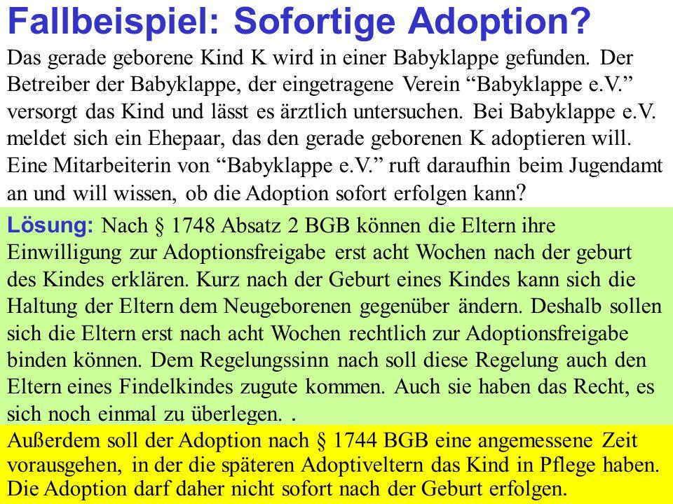 Clausnitzer/Schneider-Danwitz Fallbeispiel: Sofortige Adoption.
