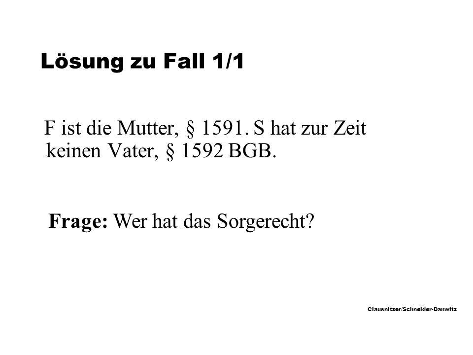 Clausnitzer/Schneider-Danwitz Lösung zu Fall 1/1 F ist die Mutter, § 1591.