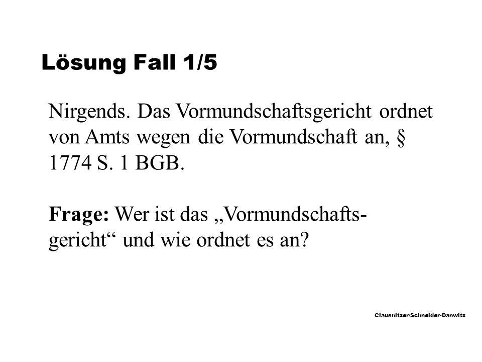 Clausnitzer/Schneider-Danwitz Lösung Fall 1/5 Nirgends.