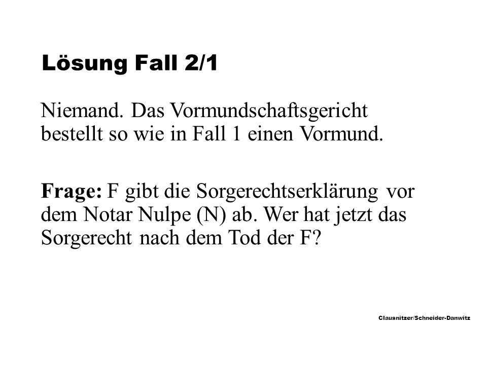 Clausnitzer/Schneider-Danwitz Lösung Fall 2/1 Niemand.