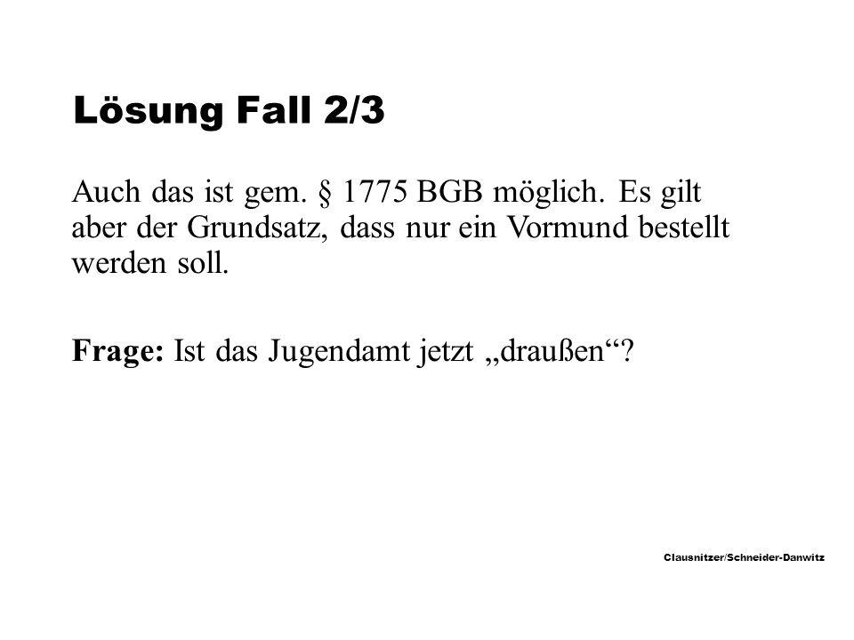 Clausnitzer/Schneider-Danwitz Lösung Fall 2/3 Auch das ist gem.