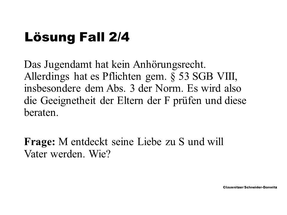 Clausnitzer/Schneider-Danwitz Lösung Fall 2/4 Das Jugendamt hat kein Anhörungsrecht.