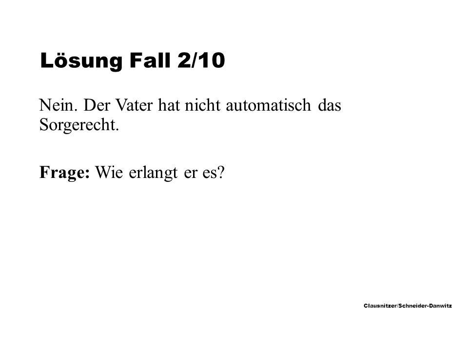 Clausnitzer/Schneider-Danwitz Lösung Fall 2/10 Nein.