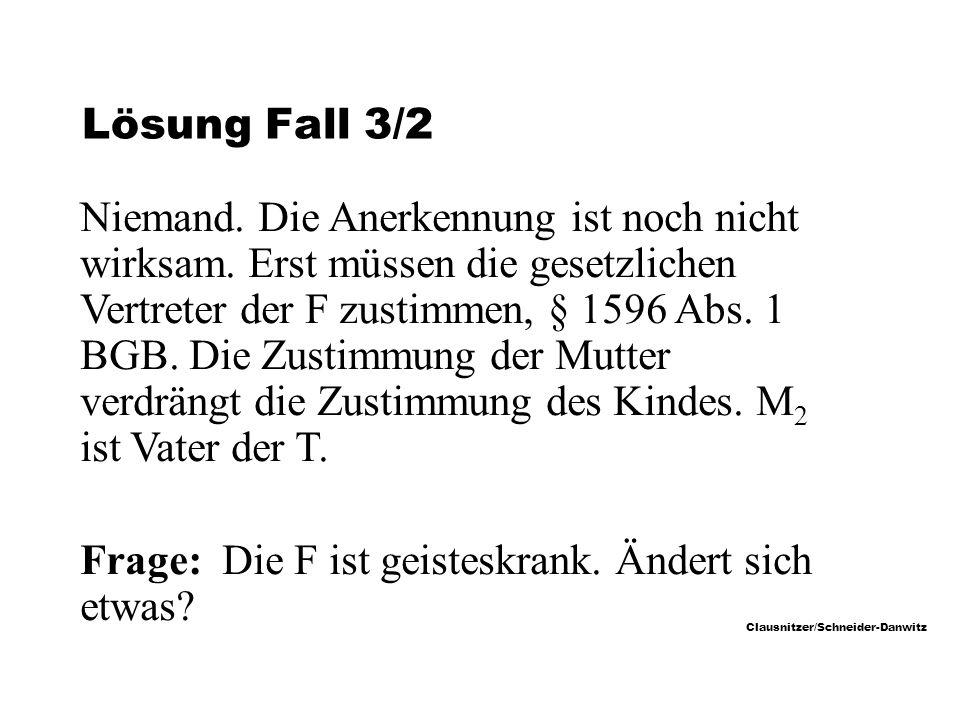 Clausnitzer/Schneider-Danwitz Lösung Fall 3/2 Niemand.