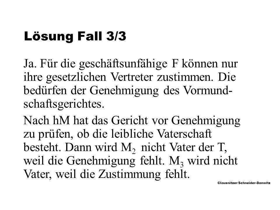 Clausnitzer/Schneider-Danwitz Lösung Fall 3/3 Ja.