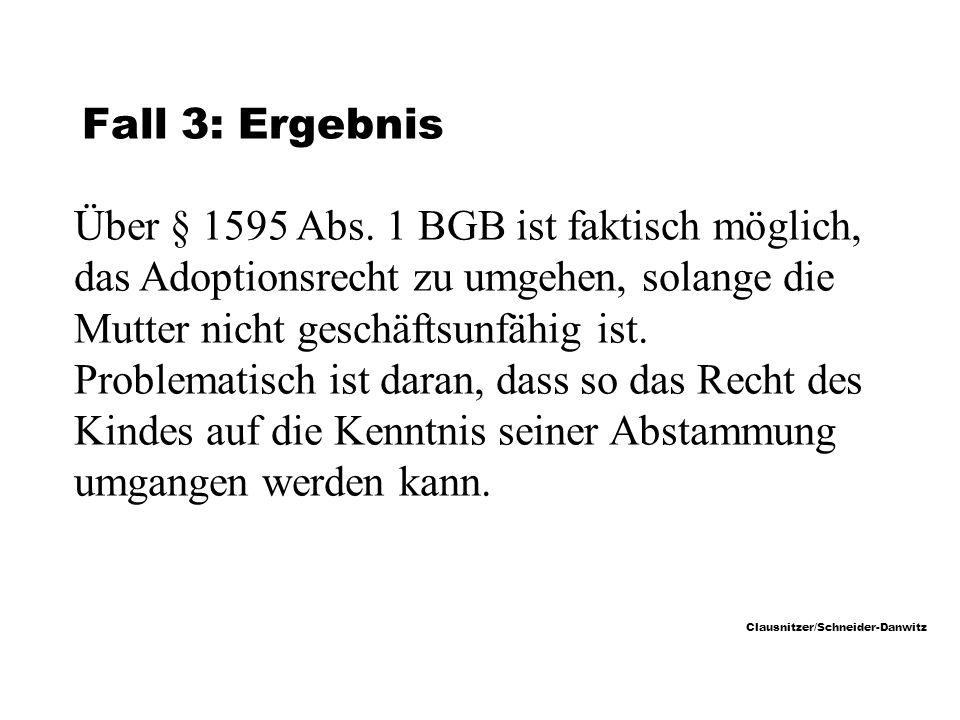 Clausnitzer/Schneider-Danwitz Fall 3: Ergebnis Über § 1595 Abs.