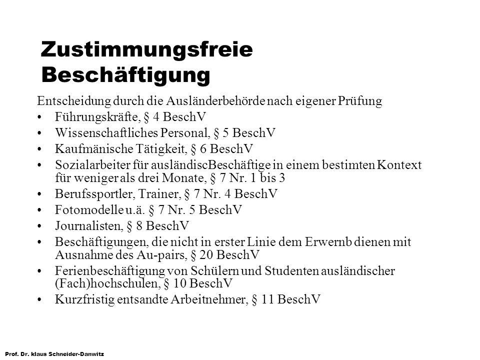 Prof. Dr. klaus Schneider-Danwitz Zustimmungsfreie Beschäftigung Entscheidung durch die Ausländerbehörde nach eigener Prüfung Führungskräfte, § 4 Besc