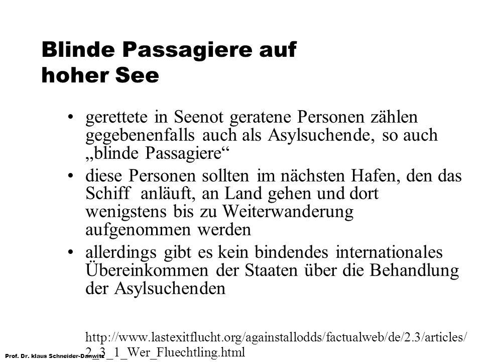 Prof. Dr. klaus Schneider-Danwitz Blinde Passagiere auf hoher See gerettete in Seenot geratene Personen zählen gegebenenfalls auch als Asylsuchende, s