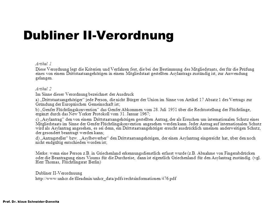 Prof. Dr. klaus Schneider-Danwitz Dubliner II-Verordnung Artikel 1 Diese Verordnung legt die Kriterien und Verfahren fest, die bei der Bestimmung des