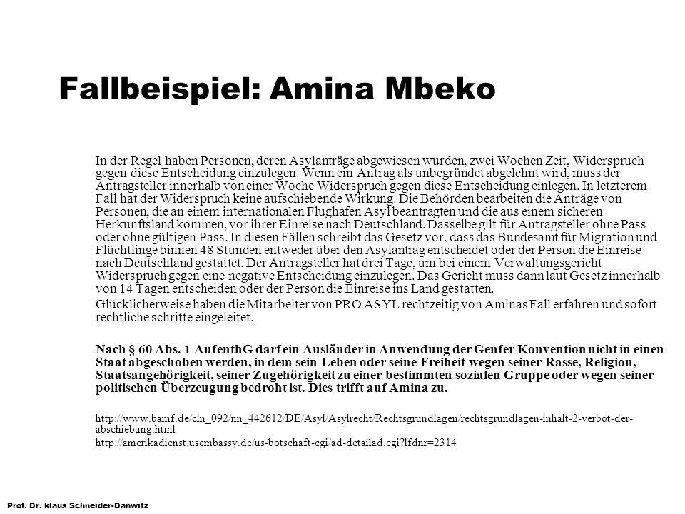 Prof. Dr. klaus Schneider-Danwitz Fallbeispiel: Amina Mbeko In der Regel haben Personen, deren Asylanträge abgewiesen wurden, zwei Wochen Zeit, Widers