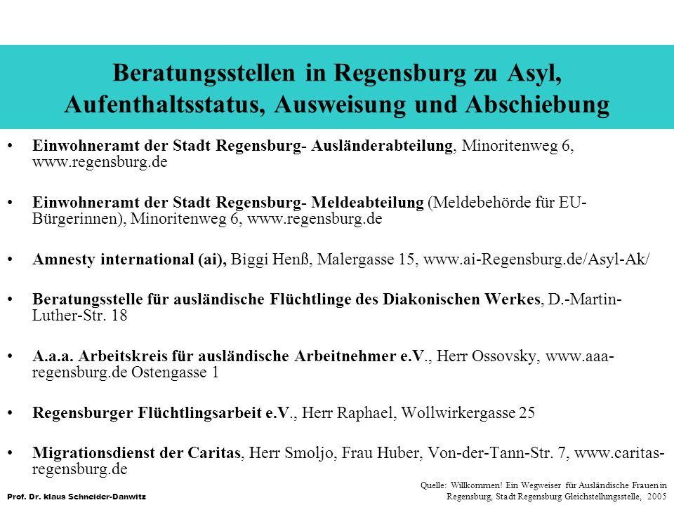 Prof. Dr. klaus Schneider-Danwitz Beratungsstellen in Regensburg zu Asyl, Aufenthaltsstatus, Ausweisung und Abschiebung Einwohneramt der Stadt Regensb