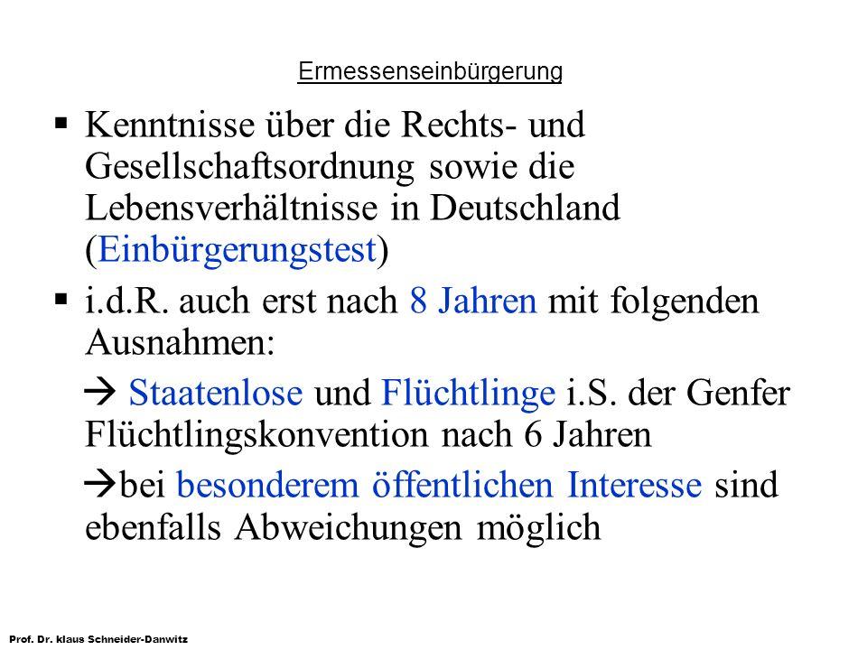 Prof. Dr. klaus Schneider-Danwitz Kenntnisse über die Rechts- und Gesellschaftsordnung sowie die Lebensverhältnisse in Deutschland (Einbürgerungstest)