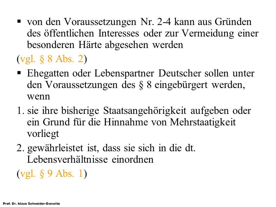 Prof. Dr. klaus Schneider-Danwitz von den Voraussetzungen Nr. 2-4 kann aus Gründen des öffentlichen Interesses oder zur Vermeidung einer besonderen Hä