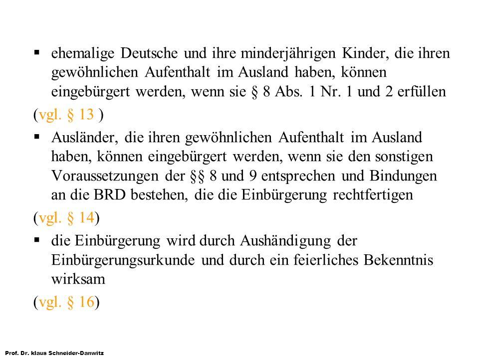 Prof. Dr. klaus Schneider-Danwitz ehemalige Deutsche und ihre minderjährigen Kinder, die ihren gewöhnlichen Aufenthalt im Ausland haben, können eingeb
