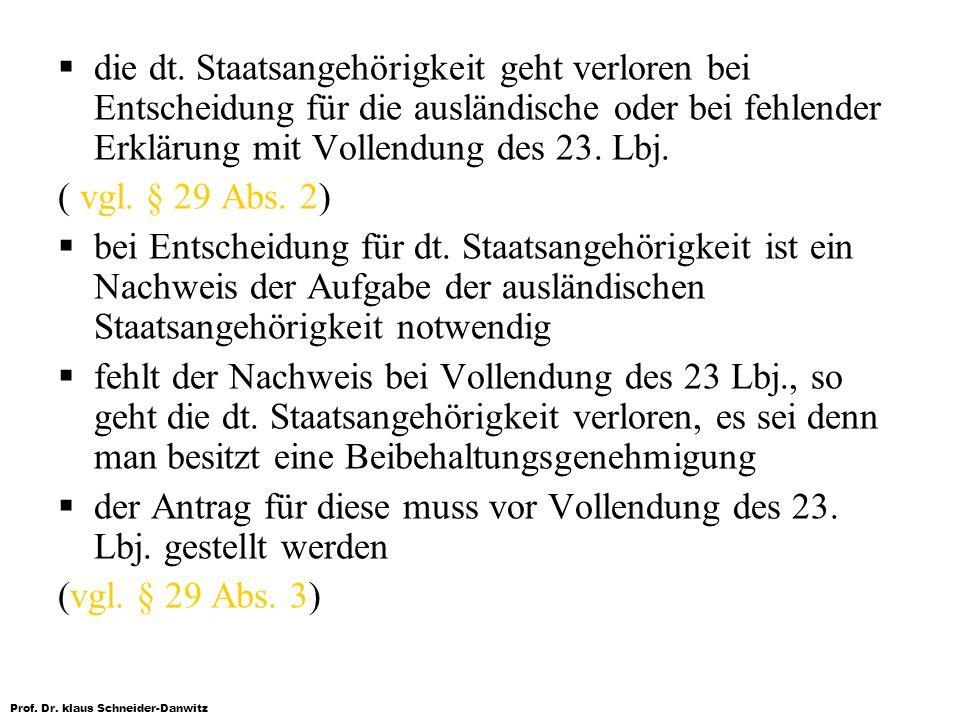 Prof. Dr. klaus Schneider-Danwitz die dt. Staatsangehörigkeit geht verloren bei Entscheidung für die ausländische oder bei fehlender Erklärung mit Vol